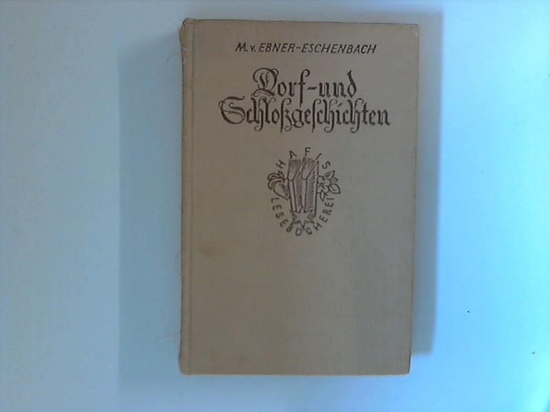 Dorf- und Schloßgeschichten: Ebner-Eschenbach, Marie von: