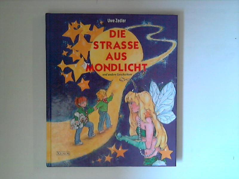 Die Strasse aus Mondlicht.: Zedler, Uwe: