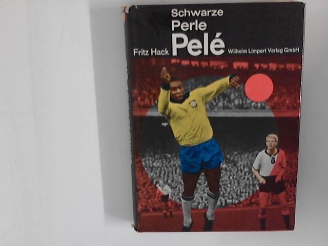 Schwarze Perle Pelé: Hack, Fritz: