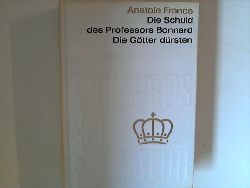 Die Schuld des Professors Bonnard und Die: France, Anatole: