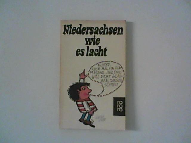 Niedersachsen wie es lacht : Eine Sammlung niedersächsischen Humors. Mit Zeichn. von Rudolf Wernitz, rororo ; 4619