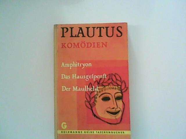 Komödien : Amphitryon / Das Hausgespenst /: Plautus, Titus Maccius: