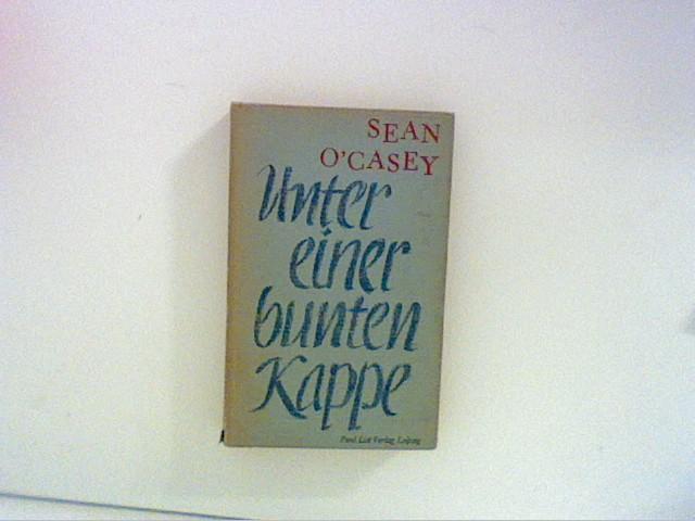 Unter einer bunten Kappe: O'Casey, Sean: