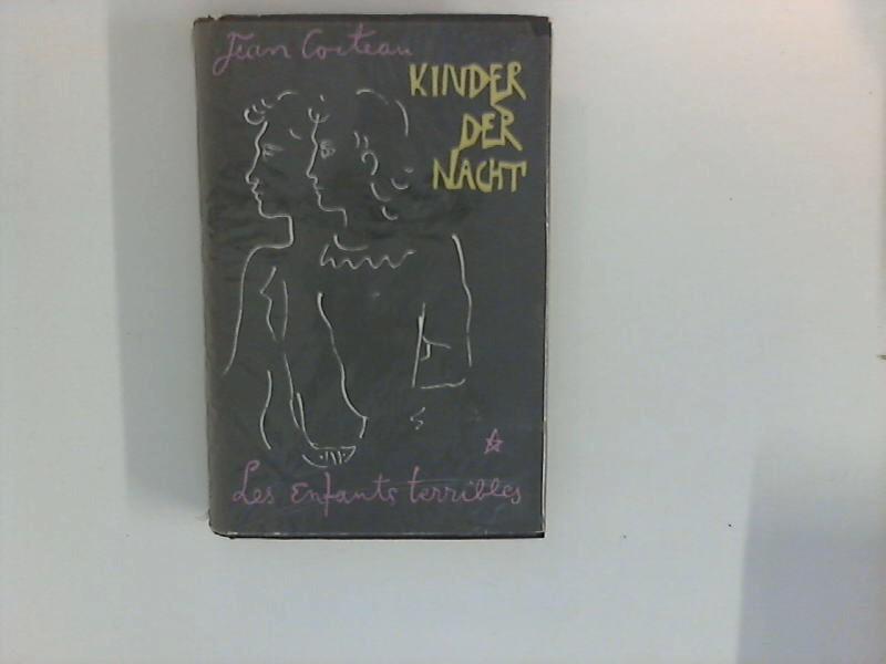 Kinder der Nacht ; Les Enfants terribles.: Cocteau, Jean: