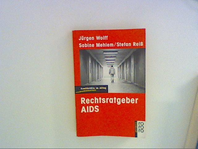 Rechtsratgeber AIDS : Konfliktfälle im Alltag.: Wolff, Jürgen, Sabine
