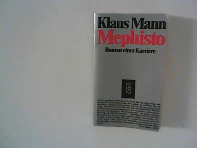 Mephisto : Roman einer Karriere.: Mann, Klaus: