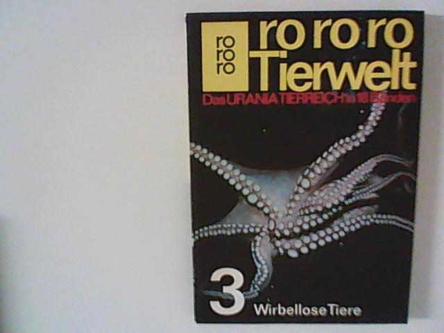 rororo Tierwelt - Das URANIA Tierreich in 18 Bänden - Band 15 Wirbellose Tiere 3 - Crome, Wolfgang, Horst Füller Rudolph Gottschalk u. a.