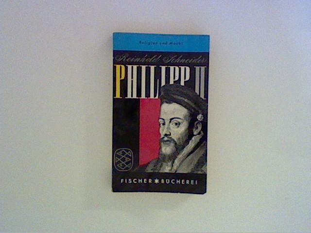 Philipp II: Schneider, Reinhold: