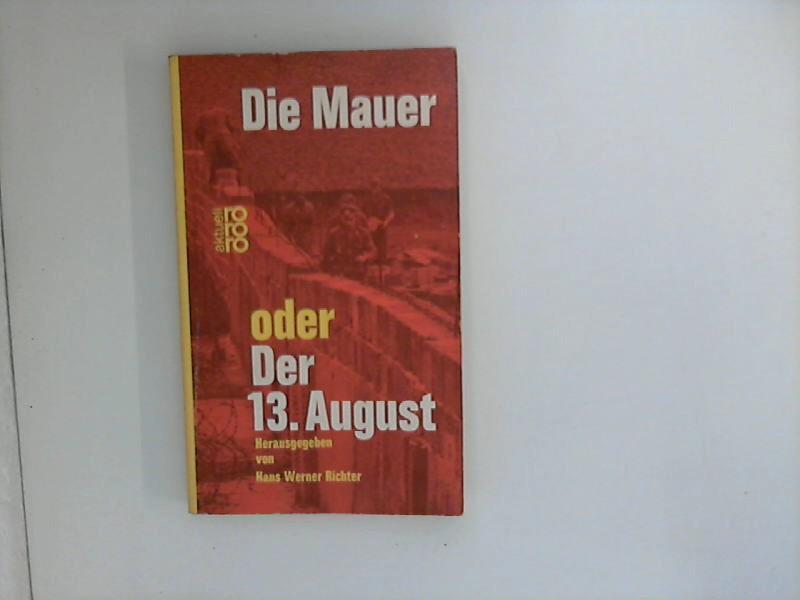 Die Mauer oder der 13. August: Richter, Hans Werner