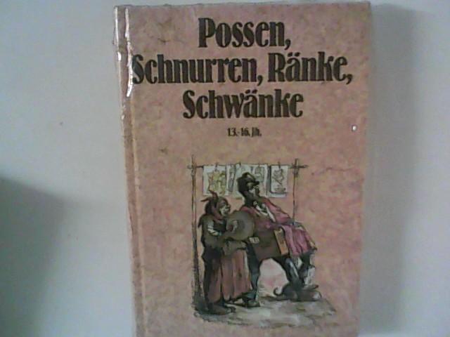 Possen, Schnurren, Ränke, Schwänke. 1.Band. 13.-16.Jhr.: Ritter, Gustav A.: