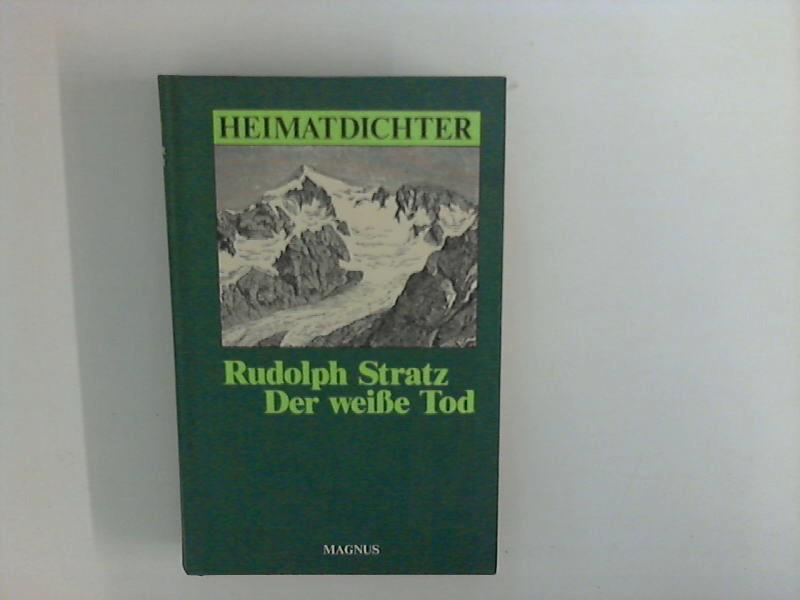 Der weiße Tod Aus der Reihe Heimatdichter.: Stratz, Rudolph: