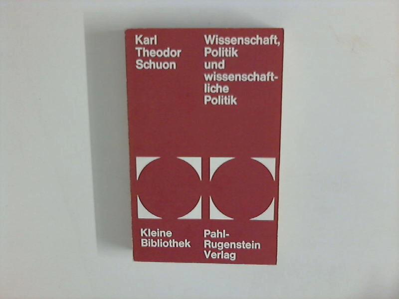 Wissenschaft, Politik und wissenschaftliche Politik. Kleine Bibliothek: Schuon, Karl Theodor: