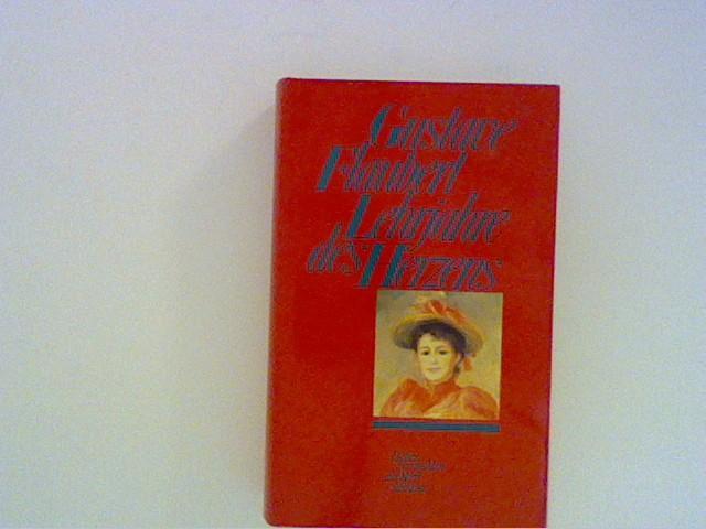 Lehrjahre des Herzens: Flaubert, Gustave: