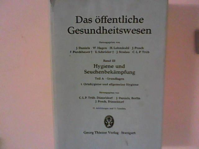 Das öffentliche Gesundheitswesen, Band 3: Hygiene und: Daniels, J. H.