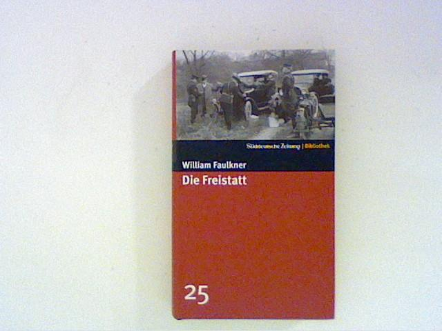 Die Freistatt. Roman. SZ-Bibliothek Band 25: Faulkner, William:
