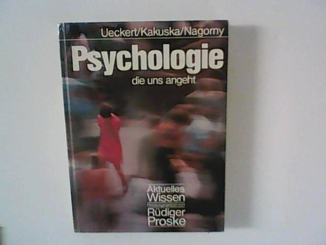 Psychologie die uns angeht Aktuelles Wissen ;: Ueckert, Hans, Rainer