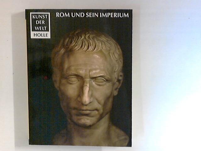 Kunst der Welt: Rom und sein Imperium