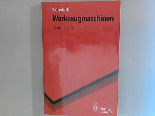 Werkzeugmaschinen - Grundlagen. Springer-Lehrbuch: Tönshoff, Hans Kurt: