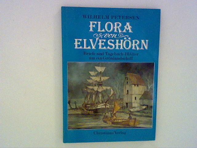 Die Flora von Elveshörn. Briefe und Tagebuchblätter: Petersen, Wilhelm: