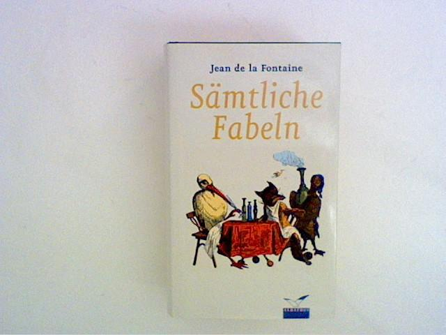Sämtliche Fabeln: Fontaine, Jean de
