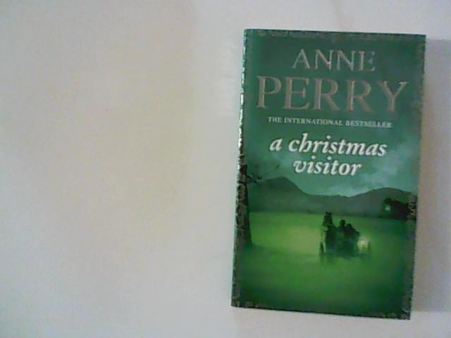 A Christmas Visitor (Christmas Novella 2): A: Perry, Anne: