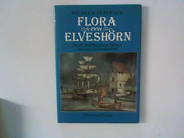Die Flora von Elveshörn : Briefe und: Petersen, Wilhelm: