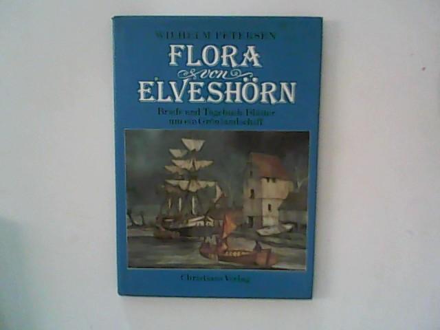 Die Flora von Elveshörn: Briefe und Tagebuchblätter: Petersen, Wilhelm: