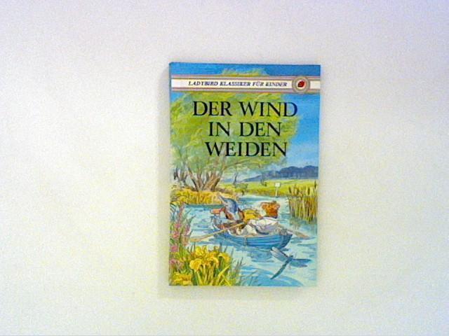 Der Wind in den Weiden. Ladybird Klassiker: Grahame, Kenneth: