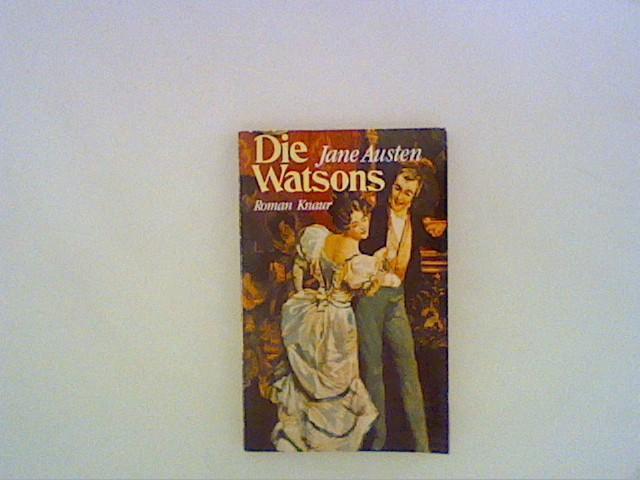 Die Watsons : Roman. [Aus d. Engl.: Austen, Jane: