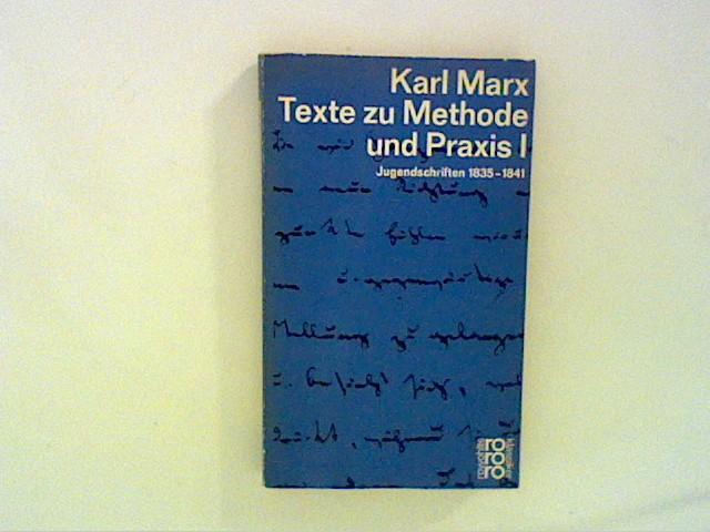 Texte zu Methode und Praxis. Band I: Marx, Karl: