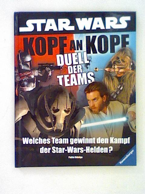 Star Wars. Kopf an Kopf. Duell der Teams: Welches Team gewinnt den Kampf der Star Wars-Helden? - Hidalgo, Pablo