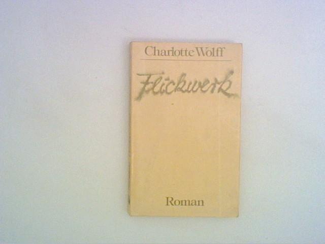 Flickwerk - Wolff, Charlotte