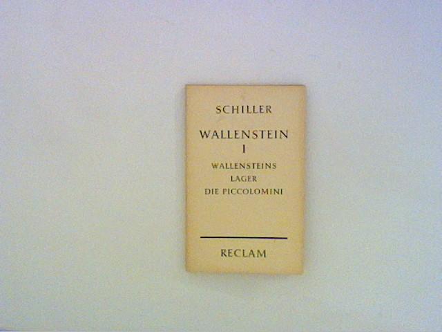 Wallenstein I /Wallensteins Lager Die Piccolomini Bd.: Schiller, Friedrich: