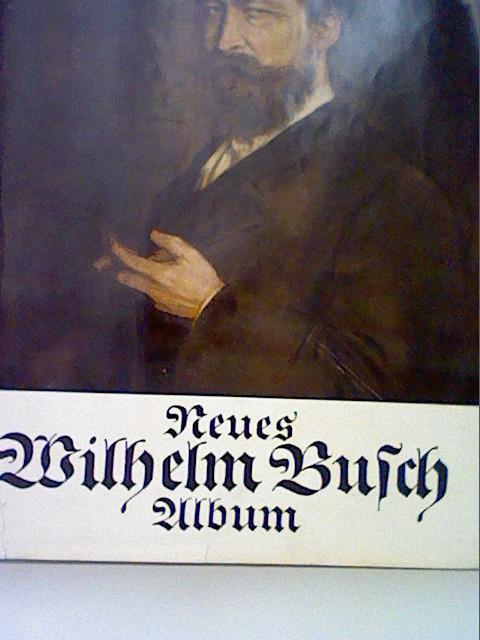 Neues Wilhelm Busch Album: Busch, Wilhelm: