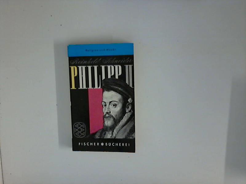 Philipp der Zweite: Schneider, Reinhold: