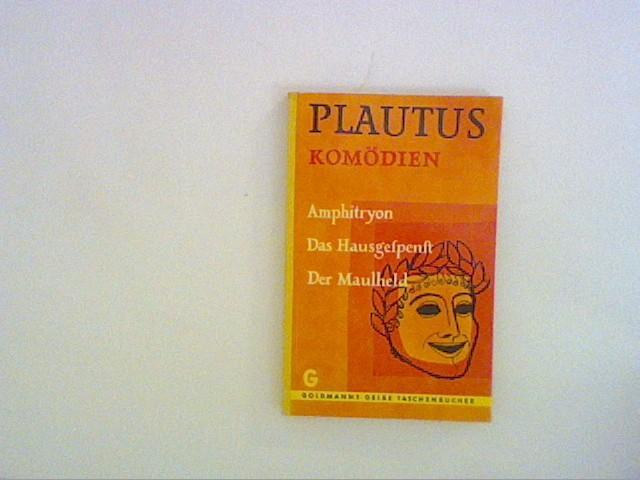 Komödien.Amphitryon / Das Hausgespenst / Der Maulheld: Plautus, Titus Maccius: