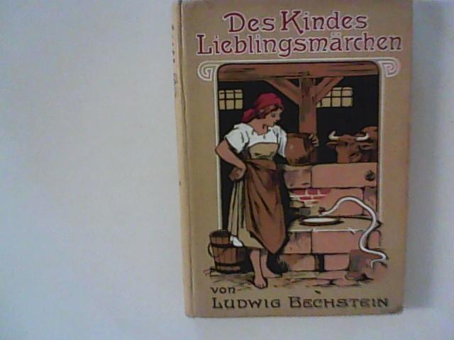 Des Kindes Lieblingsmärchen: Bechstein, Ludwig: