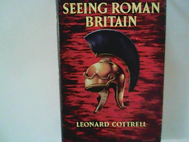 Seeing Roman Britain: Cottrell, Leonard: