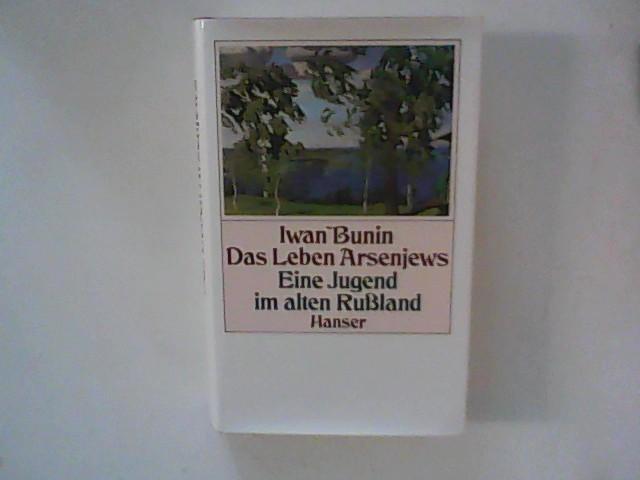 Das Leben Arsenjews: Bunin, Iwan: