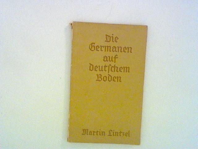 Die Germanen auf deutschen Boden; Von der Völkerwanderung bis zum ersten Reich