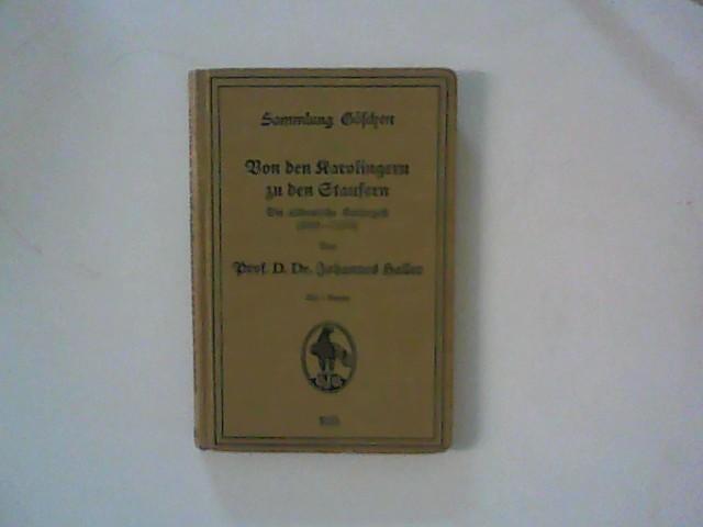 Von den Karolingern zu den Staufern : Haller, Johannes: