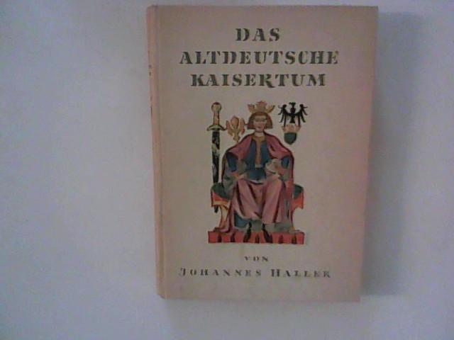 Das altdeutsche Kaisertum: Haller, Johannes: