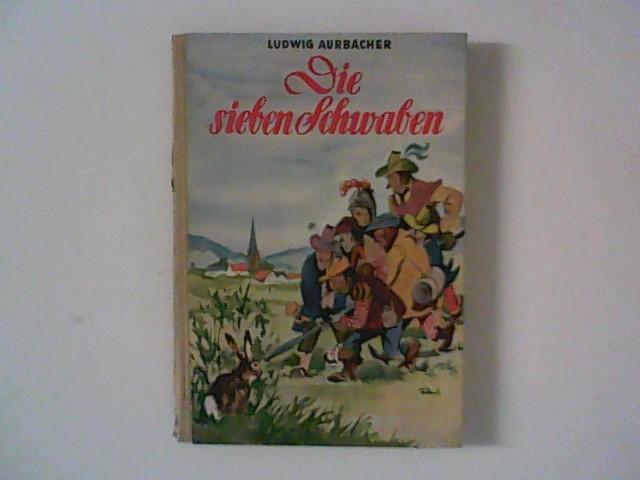 Abenteuer der sieben Schwaben und des Spiegelschwaben.: Aurbacher, Ludwig: