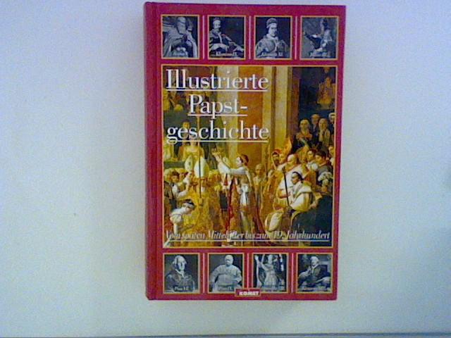 Papstgeschichte, Band II. Von der Wiedererneuerung der: Castella, Gaston: