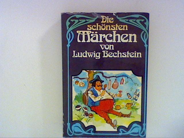 Die schönsten Märchen von Ludwig Bechstein.: Bechstein, Ludwig: