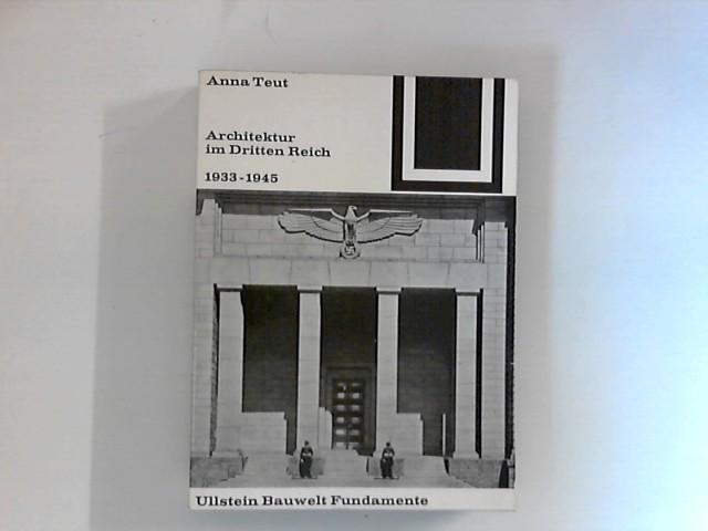 Architektur im Dritten Reich, 1933-1945 Ullstein Bauwelt: Teut, Anna: