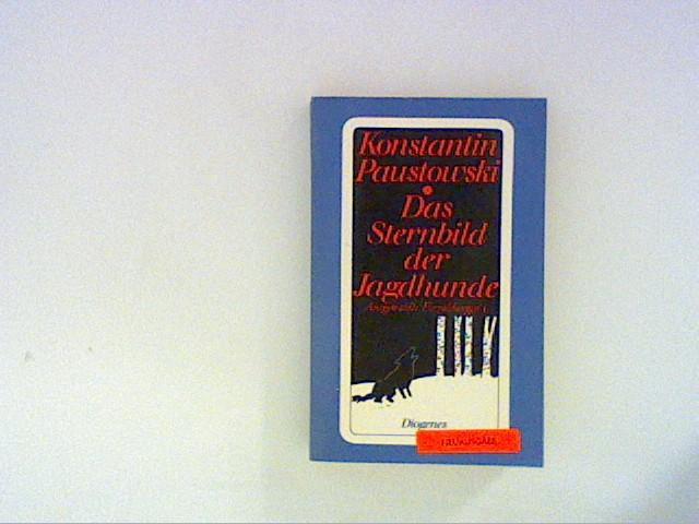 Das Sternbild der Jagdhunde. Ausgewählte Erzählungen I: Paustowski, Konstantin: