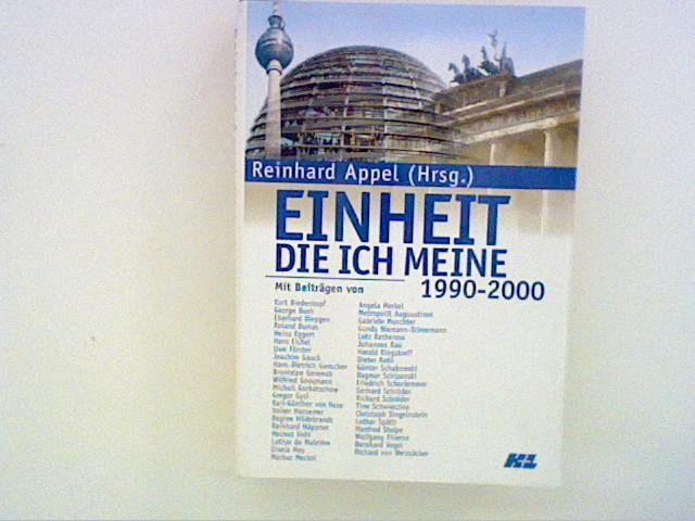 Einheit, die ich meine 1990-2000: Appel, Reinhard: