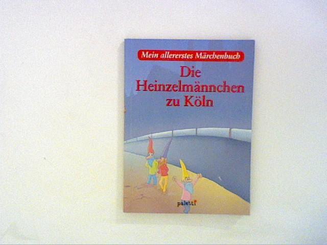 Mein allererstes Märchenbuch-Die Heinzelmännchen zu Köln: Kopisch, August: