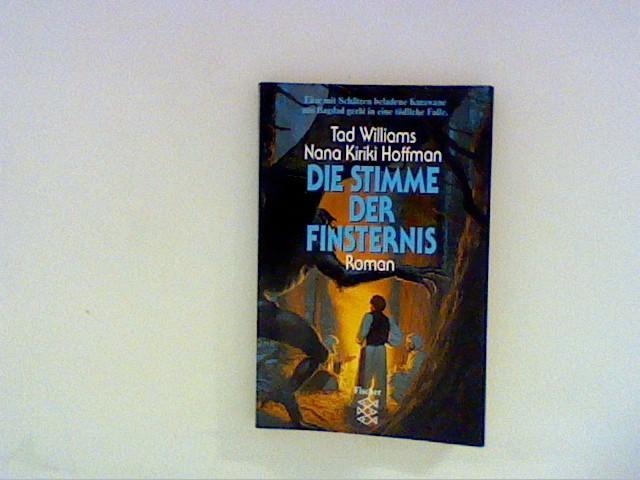 Die Stimmen der Finsternis: Roman - Williams, Tad und Nina Kiriki Hoffman